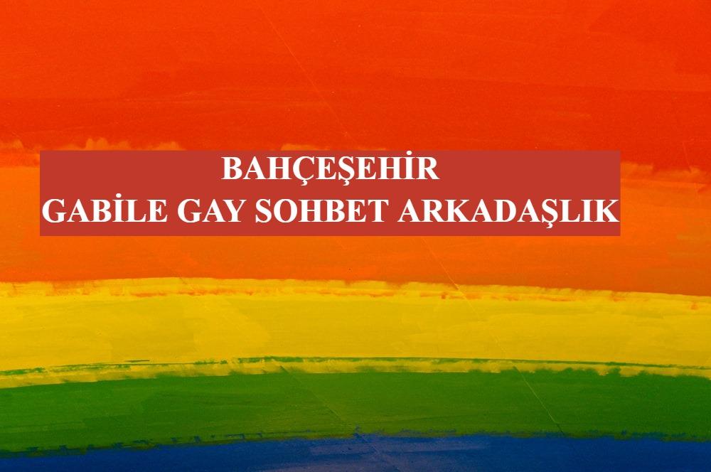 Bahçeşehir Gabile Gay Sohbet