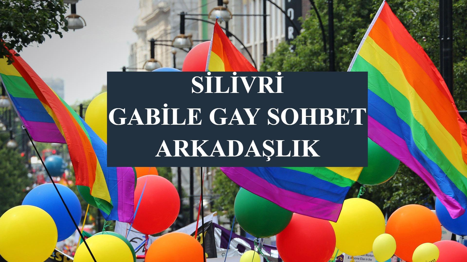 Silivri Gabile Gay Sohbet